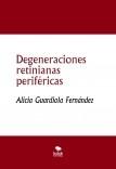DEGENERACIONES RETINIANAS PERIFÉRICAS