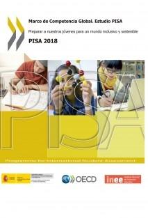 Marco de Competencia Global. Estudio PISA - Preparar a nuestros jóvenes para un mundo inclusivo y sostenible. PISA 2018