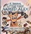 A brave little tree named Alex