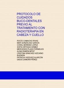 PROTOCOLO DE CUIDADOS BUCO-DENTALES PREVIO AL TRATAMIENTO CON RADIOTERAPIA EN CABEZA Y CUELLO