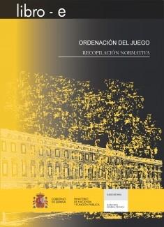 ORDENACIÓN DEL JUEGO. RECOPILACIÓN NORMATIVA