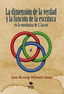 La dimensión de la verdad y la función de la escritura en la enseñanza de J.Lacan