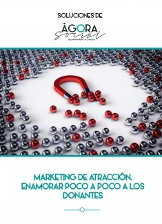 Marketing de atracción. Enamorar poco a poco a los donantes