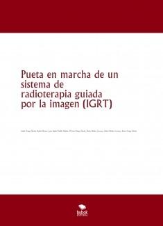 Pueta en marcha de un sistema de radioterapia guiada por la imagen (IGRT)