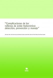 """""""Complicaciones de los rellenos de ácido hialurónico: detección, prevención y manejo"""""""