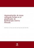 Automatización de tareas utilizando Scripts en el planificador de Radioterapia externa Pinnacle