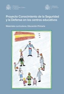 Proyecto conocimiento de la seguridad y la defensa en los centros educativos. Materias curriculares. Educación primaria