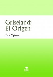 Griseland: El Origen