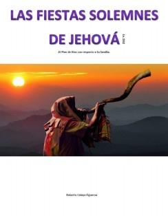 Las Fiestas Solemnes de Jehová -El Plan de Dios con respecto a Su familia-