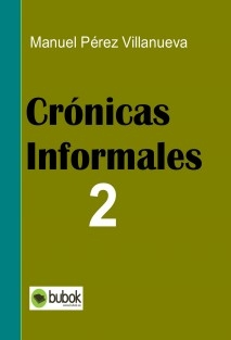 CRÓNICAS INFORMALES 2