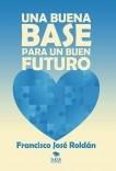 Una buena base para un buen futuro (Segunda edición)