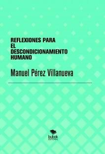 REFLEXIONES PARA EL DESCONDICIONAMIENTO HUMANO