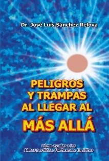 PELIGROS Y TRAMPAS AL LLEGAR AL MAS ALLA -desde los conocimientos y experiencia de un médico católico-