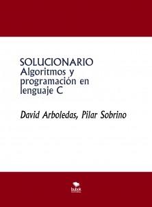 Algoritmos y programación en lenguaje C - Soluciones