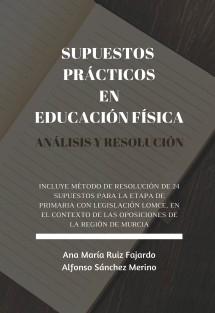 SUPUESTOS PRÁCTICOS EN EDUCACIÓN FÍSICA. ANÁLISIS Y RESOLUCIÓN