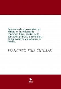 Desarrollo de las competencias básicas en las sesiones de educación física, análisis de la educación primaria y secundaria de los maestros y profesores en Jumilla.