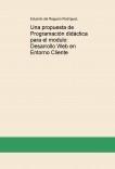 Una propuesta de Programación didáctica para el modulo: Desarrollo Web en Entorno Cliente