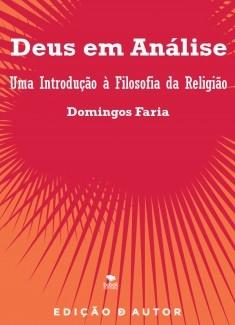 Deus em Análise: uma introdução à filosofia da religião