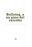 Bullying, a un paso del suicidio