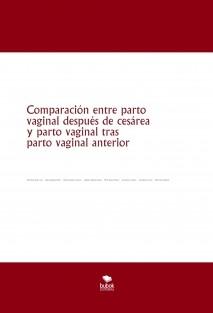 Comparación entre parto vaginal después de cesárea y parto vaginal tras parto vaginal anterior