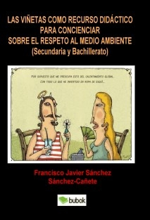 LAS VIÑETAS COMO RECURSO DIDÁCTICO PARA CONCIENCIAR SOBRE EL RESPETO AL MEDIO AMBIENTE (Secundaria y Bachillerato)