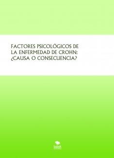 FACTORES PSICOLÓGICOS EN LA ENFERMEDAD DE CROHN: ¿CAUSA O CONSECUENCIA?