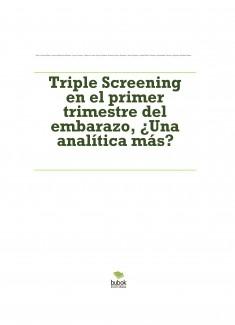 Triple Screening en el primer trimestre del embarazo, ¿Una analítica más?