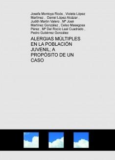 ALERGIAS MÚLTIPLES EN LA POBLACIÓN JUVENIL; A PROPÓSITO DE UN CASO