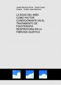 LA EDAD DEL NIÑO COMO FACTOR CONDICIONANTE EN EL TRATAMIENTO DE FISIOTERAPIA RESPIRATORIA EN LA FIBROSIS QUÍSTICA