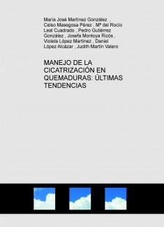 MANEJO DE LA CICATRIZACIÓN EN QUEMADURAS: ÚLTIMAS TENDENCIAS