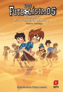Libro Los Futbolísimos. El misterio de la tormenta de arena, autor Librería Bubok