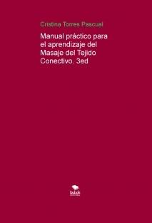 Manual práctico para  el aprendizaje del  Masaje del Tejido Conectivo. 3ed