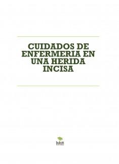 CUIDADOS DE ENFERMERIA EN UNA HERIDA INCISA