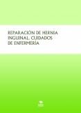 REPARACIÓN DE HERNIA INGUINAL. CUIDADOS DE ENFERMERÍA