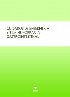 CUIDADOS DE ENFERMERÍA EN LA HEMORRAGIA GASTROINTESTINAL