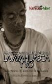 LA AYAHUASCA Y YO. 10 años con la Ayahuasca. Color