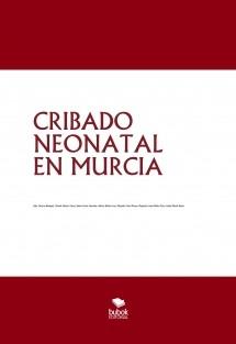 CRIBADO NEONATAL EN MURCIA