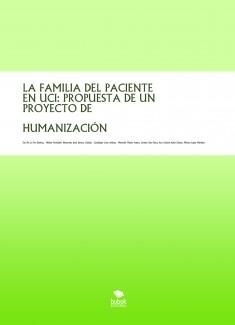 LA FAMILIA DEL PACIENTE EN UCI: PROPUESTA DE UN PROYECTO DE HUMANIZACIÓN