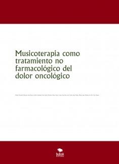 Musicoterapia como tratamiento no farmacológico del dolor oncológico