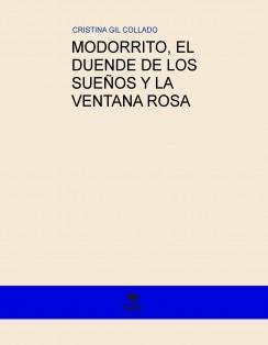 MODORRITO, EL DUENDE DE LOS SUEÑOS Y LA VENTANA ROSA