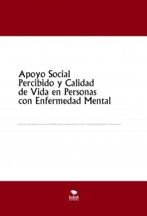 Apoyo Social Percibido y Calidad de Vida en Personas con Enfermedad Mental