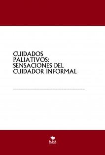 CUIDADOS PALIATIVOS: SENSACIONES DEL CUIDADOR INFORMAL