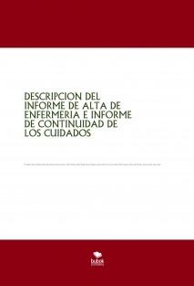 DESCRIPCION DEL INFORME DE ALTA DE ENFERMERIA E INFORME DE CONTINUIDAD DE LOS CUIDADOS