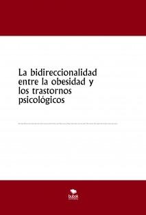 La bidireccionalidad entre la obesidad y los trastornos psicológicos