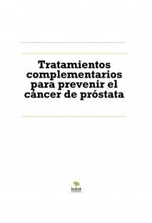 Tratamientos complementarios para prevenir el cáncer de próstata