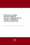 Prevención de riesgos laborales: vigilancia, control y mantenimiento de la salud en individuos y colectivos profesionales