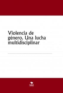 Violencia de género. Una lucha multidisciplinar