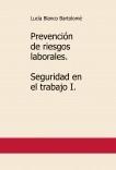Prevención de riesgos laborales. Seguridad en el trabajo I. 2ª edición