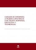CUIDADOS DE ENFERMERÍA A MUJERES CLIMATÉRICAS CON TERAPIA HORMONAL SUSTITUTIVA Y TROMBOFILIAS