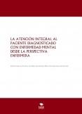 LA ATENCIÓN INTEGRAL AL PACIENTE DIAGNOSTICADO CON ENFERMEDAD MENTAL DESDE LA PERSPECTIVA ENFERMERA